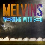 Melvins, Working With God