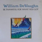 William DeVaughn, Be Thankful For What You Got
