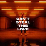 Futures, Can't Steal This Love