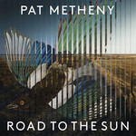 Pat Metheny, Road to the Sun