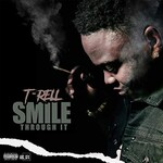 T-Rell, Smile Through It