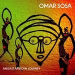 Omar Sosa, An East African Journey