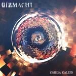 Gizmachi, Omega Kaleid