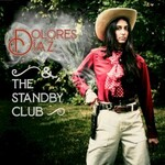 Dolores Diaz & the Standby Club, Live at O'Leaver's