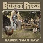 Bobby Rush, Rawer Than Raw