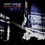 Cabaret Voltaire, Shadow of Fear