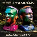 Serj Tankian, Elasticity