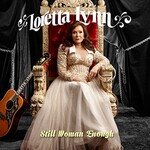 Loretta Lynn, Still Woman Enough