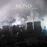 MONO, Beyond the Past - Live in London with the Platinum Anniversary Orchestra