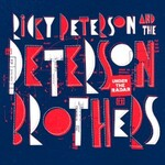 Ricky Peterson & The Peterson Brothers, Under the Radar