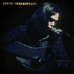 Neil Young, Young Shakespeare