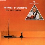 Stan Rogers, For The Family