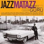 Guru, Jazzmatazz, Volume 2: The New Reality