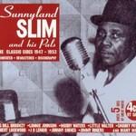 Sunnyland Slim, Sunnyland Slim & His Pals: The Classic Sides 1947-1953