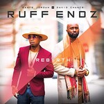 Ruff Endz, Rebirth