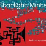 Starlight Mints, Built on Squares