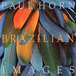 Paul Horn, Brazilian Images