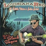 Louisiana Red, Back to the Black bayou (& Little Victor's Juke Joint)