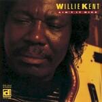 Willie Kent, Ain't It Nice