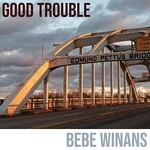 BeBe Winans, Good Trouble