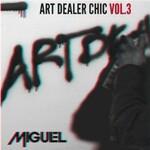 Miguel, Art Dealer Chic Vol. 3