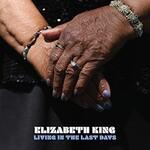 Elizabeth King, Living in the Last Days