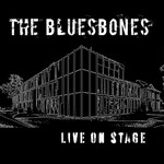 The Bluesbones, Live On Stage