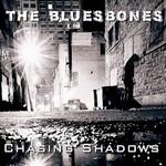 The Bluesbones, Chasing Shadows