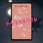 Eau Rouge, Saturation