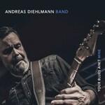 Andreas Diehlmann Band, Your Blues Ain't Mine