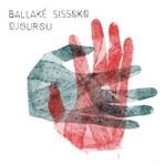 Ballake Sissoko, Djourou