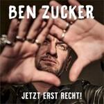 Ben Zucker, Jetzt erst recht!