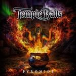 Temple Balls, Pyromide