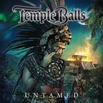 Temple Balls, Untamed