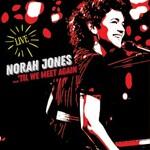 Norah Jones, ...Til We Meet Again