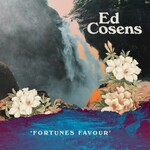 Ed Cosens, Fortunes Favour