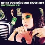 Brisa Roche & Fred Fortuny, FREEZE WHERE U R