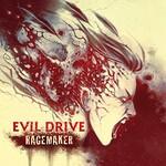 Evil Drive, Ragemaker