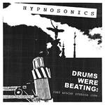 Hypnosonics, Drums Were Beating: Fort Apache Studios 1996