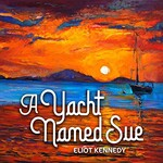 Eliot Kennedy, A Yacht Named Sue
