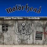 Motorhead, Louder Than Noise... Live in Berlin