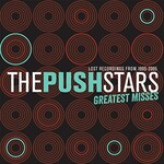 The Push Stars, Greatest Misses: Lost Recordings from 1995-2005