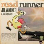 Jr. Walker & The All Stars, Road Runner