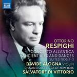 Davide Alogna & Chamber Orchestra of New York & Salvatore Di Vittorio, Respighi: Orchestral Works