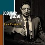Pasquale Grasso, Solo Bud Powell