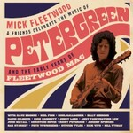 Mick Fleetwood & Friends, Celebrate The Music Of Peter Green And The Early Years Of Fleetwood Mac