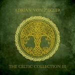 Adrian von Ziegler, The Celtic Collection III