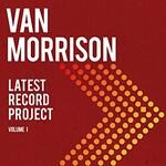 Van Morrison, Latest Record Project Volume I