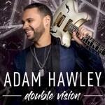 Adam Hawley, Double Vision
