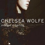 Chelsea Wolfe, Mistake In Parting